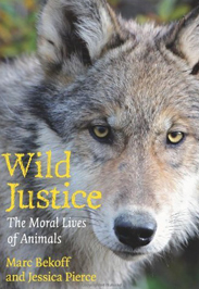 Wild Justice - The Moral Lives of Animals - Marc Bekoff